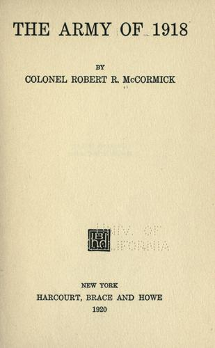 The army of 1918 by McCormick, Robert Rutherford