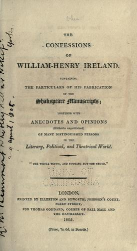The confessions of William-Henry Ireland
