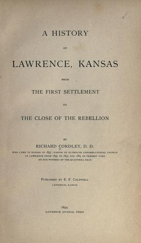 A history of Lawrence, Kansas by Cordley, Richard