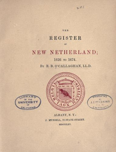 The register of New Netherland, 1626 to 1674 by O'Callaghan, E. B.