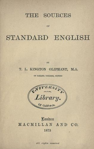 The sources of standard English by Thomas Laurence Kington-Oliphant