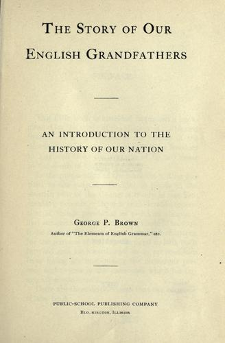 The story of our English grandfathers by Brown, George P.