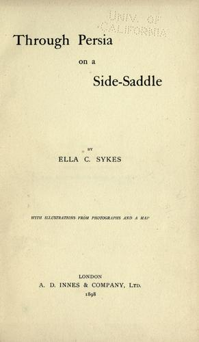 Through Persia on a side-saddle by Sykes, Ella C.