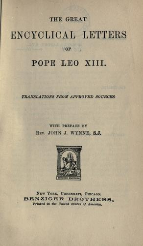 The great encyclical letters of Pope Leo XIII by Catholic Church. Pope (1878-1903 : Leo XIII)