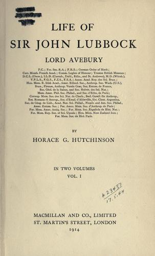 Life of Sir John Lubbock, Lord Avebury by Hutchinson, Horace G.