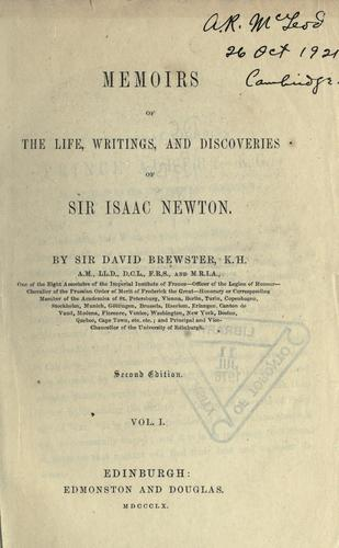 Memoirs of the life, writings, and discoveries of Sir Isaac Newton by Sir David Brewster