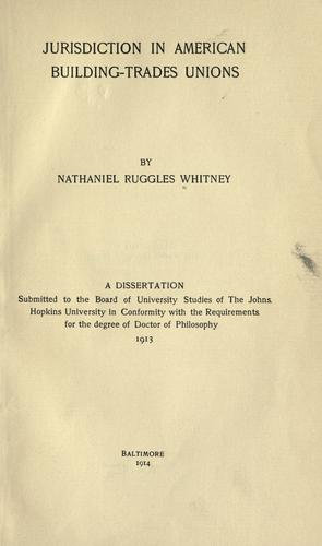 Jurisdiction in American building-trades unions by Whitney, Nathaniel Ruggles