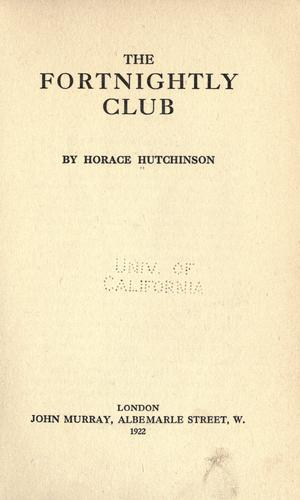 The Fortnightly Club by Hutchinson, Horace G.