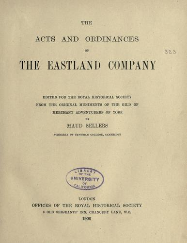 The acts and ordinances of the Eastland company by Eastland Company.