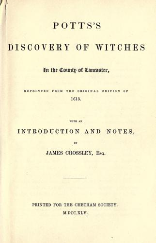Pott's Discovery of witches in the county of Lancaster by Potts, Thomas