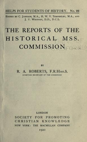 The reports of the Historical MSS. Commission by Richard Arthur Roberts