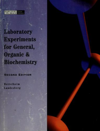 Laboratory experiments for General, organic & biochemistry by Frederick A. Bettelheim