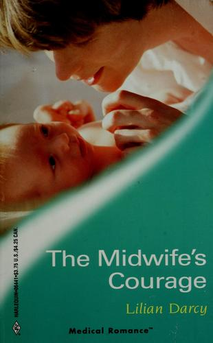The midwife's courage by Lilian Darcy