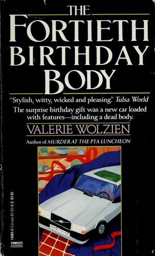 The fortieth birthday body by Valerie Wolzien