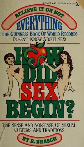 How did sex begin? by R. Brasch