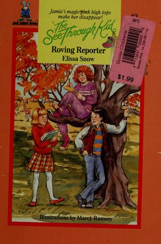 Roving reporter by Elissa Snow