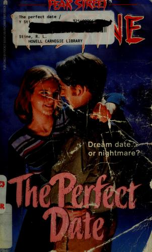 The perfect date by R. L. Stine
