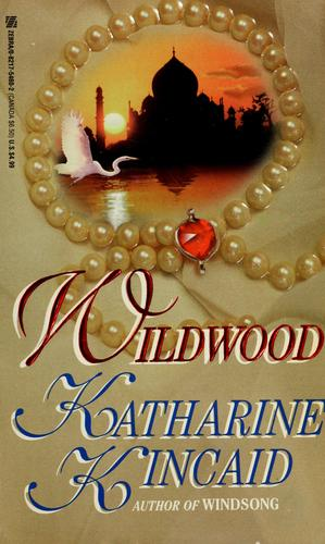 Wildwood by Katharine Kincaid