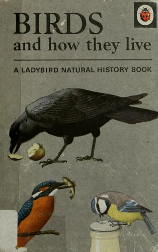 Birds and how they live by F. E. Newing