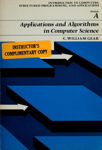 Applications and algorithms in computer science by C. William Gear
