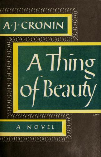 A thing of beauty by A. J. Cronin