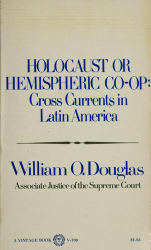 Holocaust or hemispheric co-op by William O. Douglas