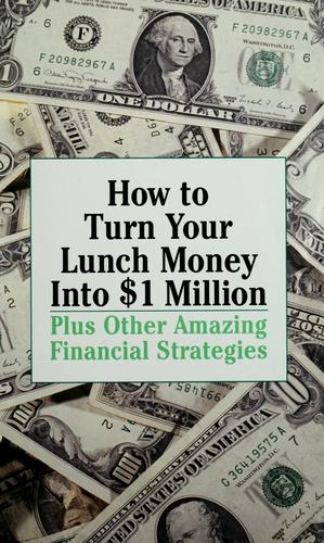 How to turn your lunch money into $1 million by