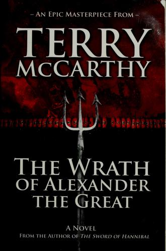 The wrath of Alexander the Great by Terry McCarthy