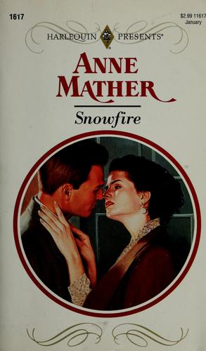 Snowfire (Harlquin Presents No, 11617) by Anne Mather