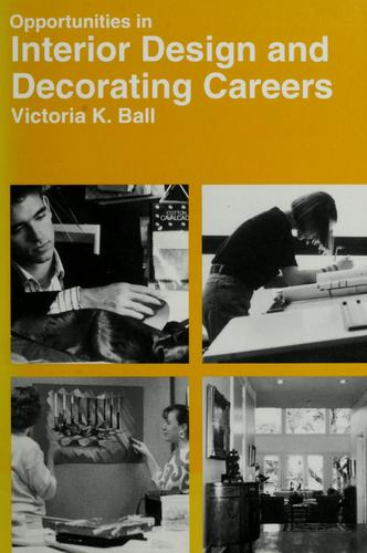 Opportunities in interior design and decorating careers by Victoria Kloss Ball