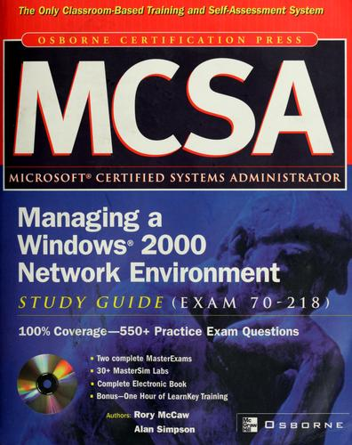 MCSA managing a Windows 2000 network environment study guide by Rory McCaw