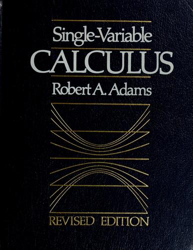 Single Variable Calculus by Robert A. Adams