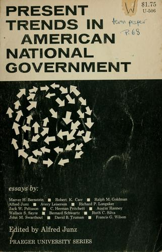 Present trends in American National Government