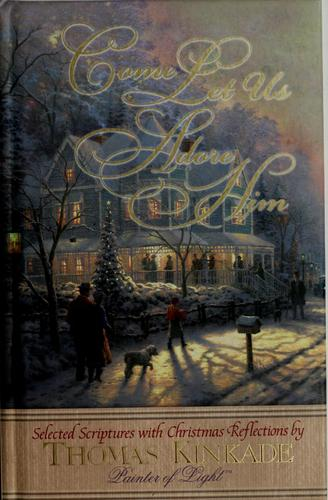 Come let us adore him by Thomas Kinkade