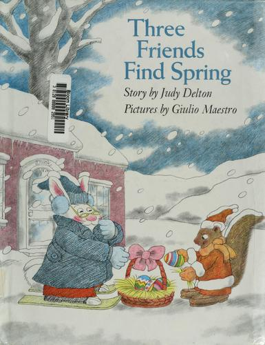 Three friends find spring by Judy Delton