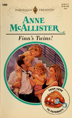 Finn's Twins! (From Here To Paternity) by Anne McAllister, Anne McAllister