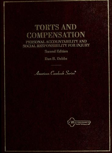 Torts and compensation by Dan B. Dobbs