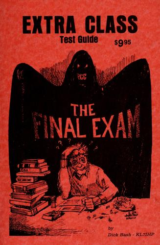 Extra class test guide (Final exam) by Dick Bash