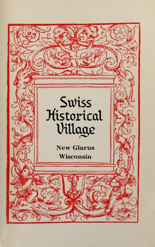 The history of the New Glarus Historical Society, Inc by Phyl Anderson