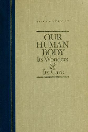 Our Human Body by Reader's Digest