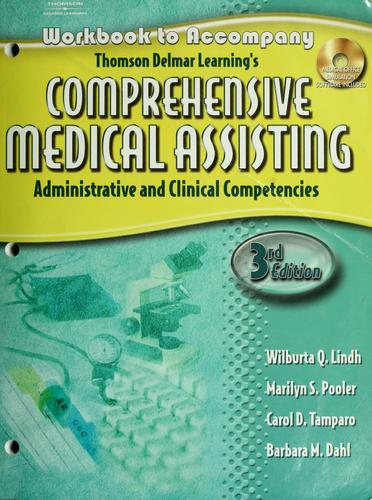 Workbook to accompany Thomson Delmar Learning's comprehensive medical assisting by Wilburta Q. Lindh