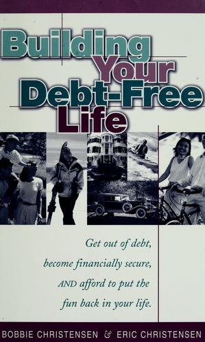 Building your debt-free life by Bobbie Christensen