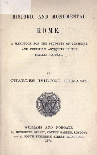 Historic and monumental Rome by Charles Isidore Hemans