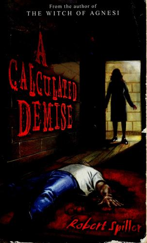 A calculated demise by Robert Spiller
