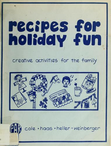 Recipes for holiday fun by Ann Cole
