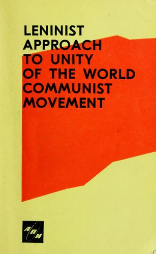 Leninist approach to unity of the world communist movement by I︠U︡. P. Frant︠s︡ev