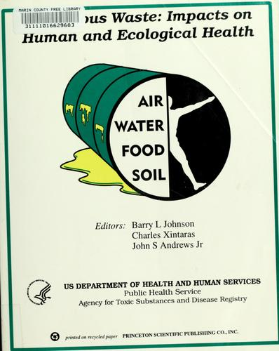 Hazardous waste, impacts on human and ecological health by International Congress on Hazardous Waste: Impact on Human and Ecological Health (2nd 1995 Atlanta, Ga.)