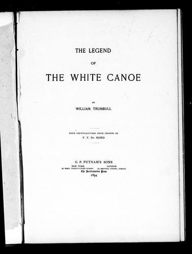 The legend of the white canoe by William Trumbull