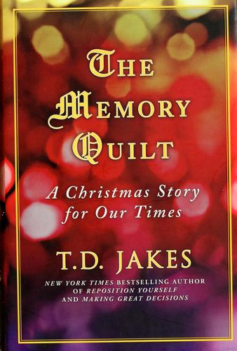 The memory quilt by T. D. Jakes