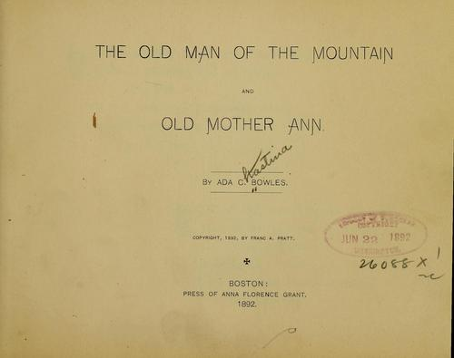 The Old Man of the Mountain and Old Mother Ann by Bowles, Ada Chastina (Burpee) Mrs